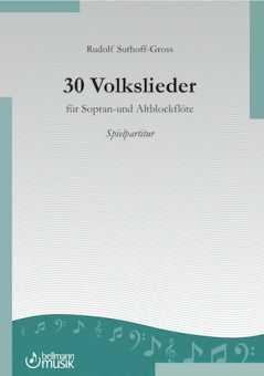 Rudolf Suthoff-Gross, 30 Volkslieder für Sopran- und Altblockflöte