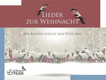 Lieder zur Weihnacht, Bearbeiter: Peter Mai