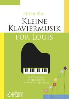 Peter Mai, Kleine Klaviermusik für Louis