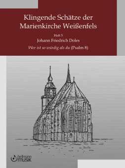 Johann Friedrich Doles, Wer ist so würdig als du (Psalm 8)