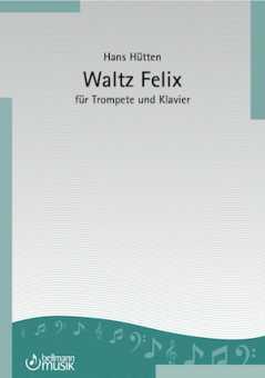 Hans Hütten, Waltz Felix