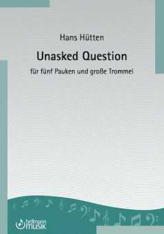 Hans Hütten, Unasked Question