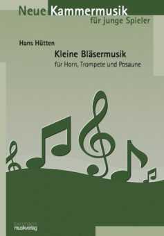 Hans Hütten, Kleine Bläsermusik
