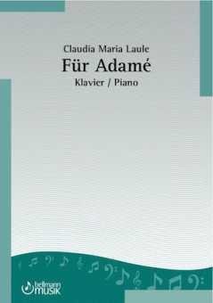 Claudia Maria Laule, Für Adame'