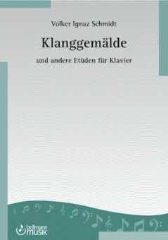 Volker Ignaz Schmidt, Klanggemälde und andere Etüden