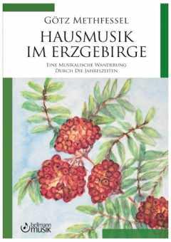 Götz Methfessel, Hausmusik im Erzgebirge