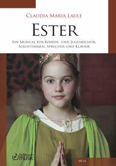 Claudia M. Laule, Ester,  Ein Musical für Kinder- und Jugendchor