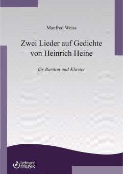 Manfred Weiss: Zwei Lieder auf Gedichte  von Heinrich Heine