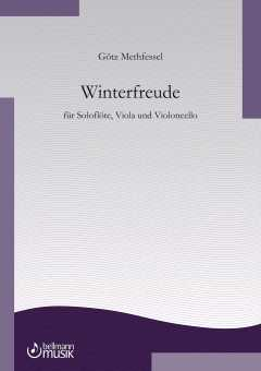 Götz Methfessel: Winterfreude für Soloflöte, Viola und Violoncello