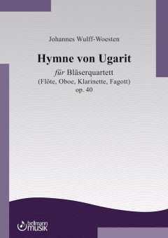 Johannes Wulff-Woesten:  Hymne von Ugarit für Bläserquartett