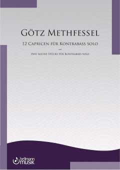 Götz Methfessel: 12 Capricen und zwei kleine Stücke für Kontrabass solo