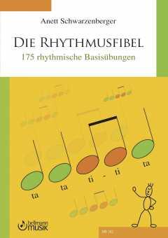 DIE RHYTHMUSFIBEL, Anett Schwarzenberger, 175 rhythmische Basisübungen