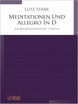 Lutz Stark, MEDITATIONEN UND ALLEGRO in D für Akkordeonorchester