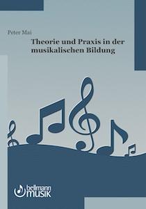 Peter Mai, Theorie und Praxis in der musikalischen Bildung