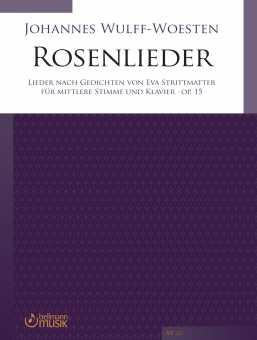 Johannes Wulff-Woesten Rosenlieder, Lieder nach Gedichten von Eva Strittmatter